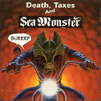 Sea Monster - Death, Taxes and Sea Monster