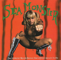 Sea Monster - Psychotronic Roller Boogie Disco Queen Sock It to Me